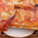 come fare la pizza senza lievito
